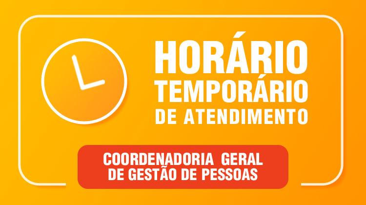 Coordenadoria Geral de Gestão de Pessoas divulga Horário excepcional de atendimento entre os dias 19/08 e 13/09